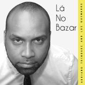 Lá no Bazar de Adriano Trindade and Los Quemados