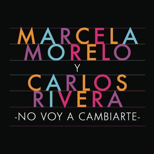 No Voy a Cambiarte by Marcela Morelo y Carlos Rivera