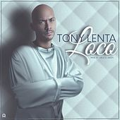 Loco by Tony Lenta