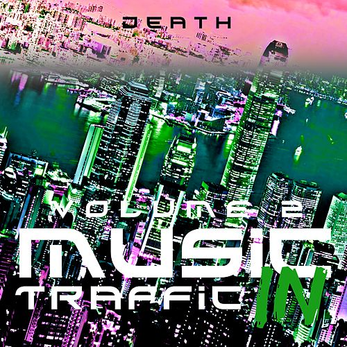 Music in Traffic (Vol. 2) by Death