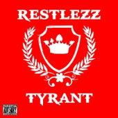 Tyrant by Restlezz