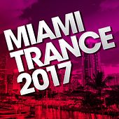 Miami Trance 2017 - EP by Various Artists