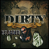 Married To The Game Reloaded by Dirty