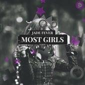 Most Girls de Jade Fever