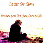 Better Off Alone (Ayo & Teo reprise) de Maxence Luchi