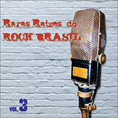 Raras Raízes do Rock Brasil, Vol. 3 by Various Artists