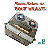 Raras Raízes do Rock Brasil, Vol. 2 von Various Artists