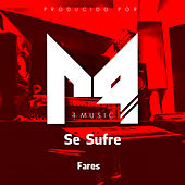 Se Sufre by Fares