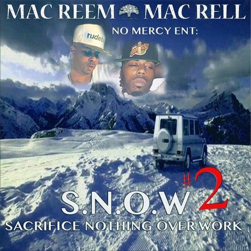 S.n.O.W. 2 (Sacrifice Nothing over Work) by Mac Reem
