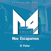 Nos Escapamos by Fisher