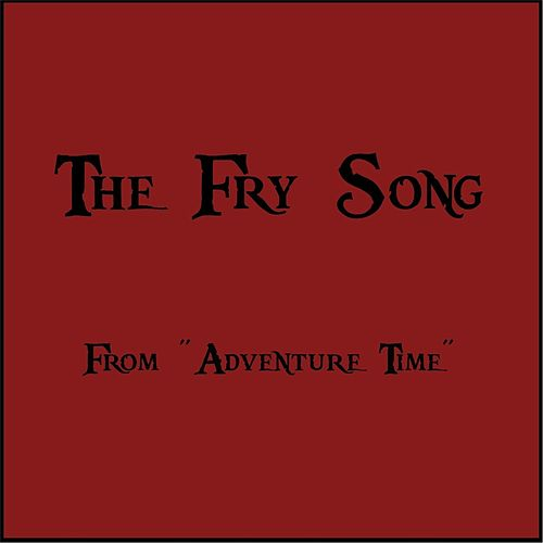 The Fry Song (From