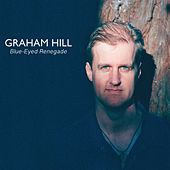 Blue-Eyed Renegade by Graham Hill