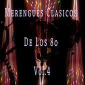 Merengues Clasicos de los 80, Vol.4 by Various Artists