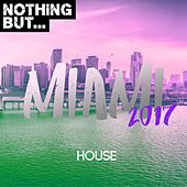 Nothing But... Maimi 2017, House - EP de Various Artists