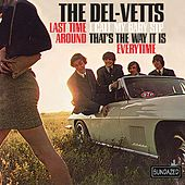 Last Time Around / I Call My Baby STP / That's The Way It Is / Everytime von The Del-Vetts