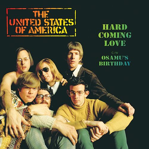 Hard Coming Love / Osamu's Birthday by The United States of America