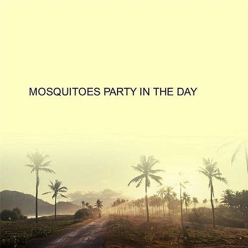 Mosquitoes Party in the Day by J.R.