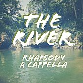 The River by Rhapsody a Cappella