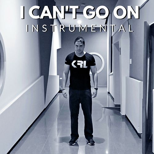 I Can't Go On (Instrumental) de KRL