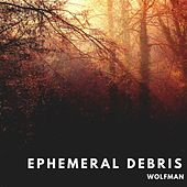 Wolfman de Ephemeral Debris