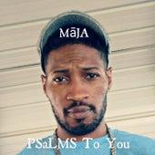 PSaLMS To You de Maja