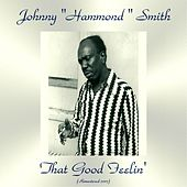 That Good Feelin' (Remastered 2017) by Johnny