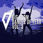 Big Room Dances Of Year, Vol. 3 - EP by Various Artists