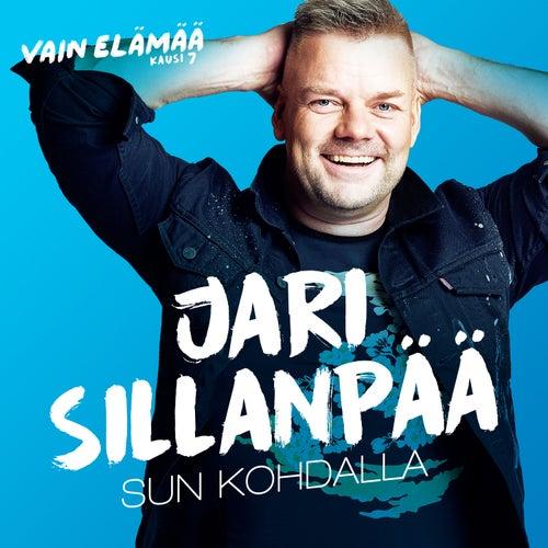 Sun kohdalla (Vain elämää kausi 7) by Jari Sillanpää