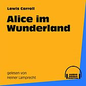 Alice im Wunderland by Lewis Carroll