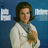 I Believe by Anita Bryant