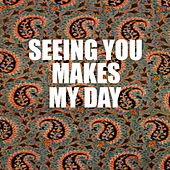 Seeing You Makes My Day von Various Artists
