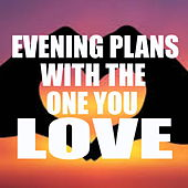Evening Plans With The One You Love von Various Artists