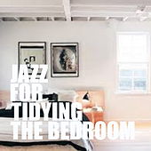 Jazz For Tidying The Bedroom by Various Artists