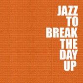 Jazz To Break The Day Up de Various Artists