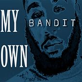 My Own by Bandit