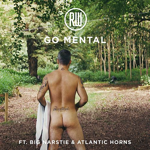 Go Mental (feat. Big Narstie & Atlantic Horns) by Robbie Williams