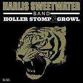 Holler Stomp & Growl by Harlis Sweetwater Band