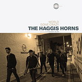World Gone Crazy by The Haggis Horns