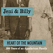 Heart of the Mountain: 200 Years of an Appalachian Family by Jeni & Billy