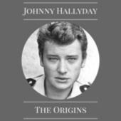 The Origins de Johnny Hallyday