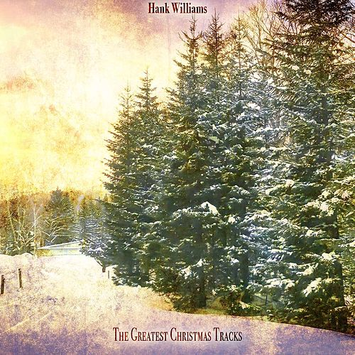 The Greatest Christmas Tracks de Hank Williams