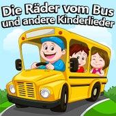 Die Räder Vom Bus Und Andere Kinderlieder von Kinderlieder-Superstar