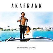 Droptop Frankie by akaFrank