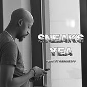 Yea by Sneaks