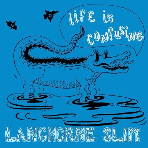 Life Is Confusing by Langhorne Slim