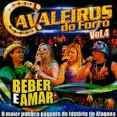 Beber e Amar, Vol. 4 (Ao Vivo) de Cavaleiros do Forró