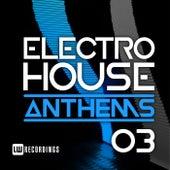 Electro House Anthems, Vol. 03 - EP de Various Artists