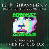 Dance Of The Young Girls (Midnite Climax Remix) by Igor Stravinsky