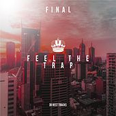 Feel The Trap Final - EP by Various Artists