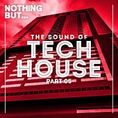 Nothing But... The Sound Of Tech House, Vol. 5 - EP von Various Artists